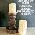 Add Wax to Flameless Candles for a Dramatic Effect