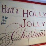 """Have a Holly Jolly Christmas"" Sign"