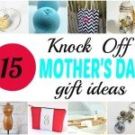 Fifteen Fabulous Knock-Off Gifts for Mom