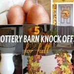 5 Pottery Barn Knock Offs for FALL