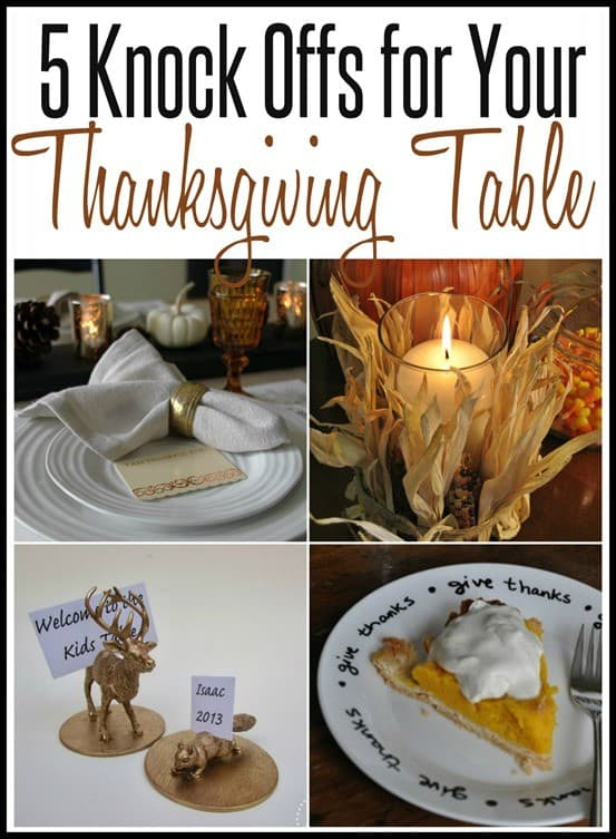Thanksgiving Table Ideas | Check out these 5 knock off projects with DIY tutorials to set the perfect Thanksgiving table - for LESS!