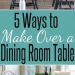 Ten Ways to Make Over a Dining Room Table