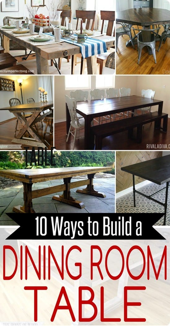 Ten Ways to Build a Dining Table Collage ~ Check out these ten DIY dining table projects that are all knock offs of Pottery Barn, Restoration Hardware, and other high end stores!