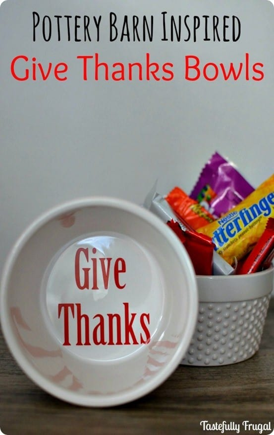 Thanksgiving Crafts ~ Dress up a plain bowl for Thanksgiving by adding vinyl lettering inside! {Pottery Barn knock off}