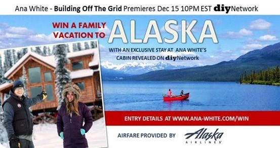 Ana White Building Off The Grid Alaska Dream Vacation Giveaway
