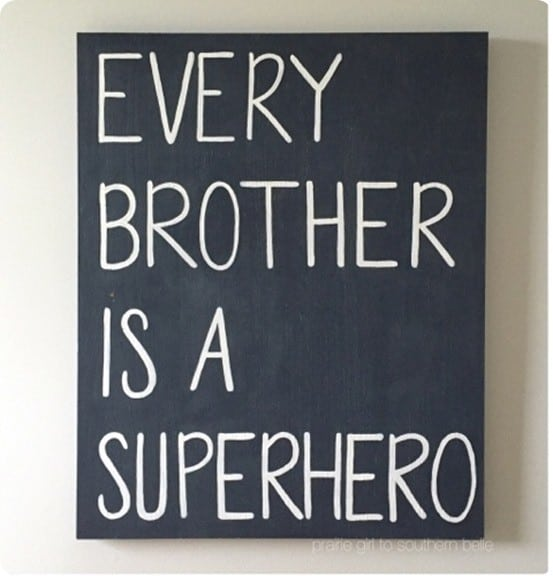 DIY Wall Art ~ Pottery Barn Knock Off Every Brother is a Super Hero Sign