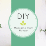 DIY Macrame Plant Hanger for Summer
