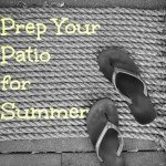 Prep Your Patio for Summer