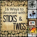 16 Ways to Decorate with Sticks and Twigs