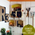 Re-Use Dresser Drawers To Create Wall Shelves
