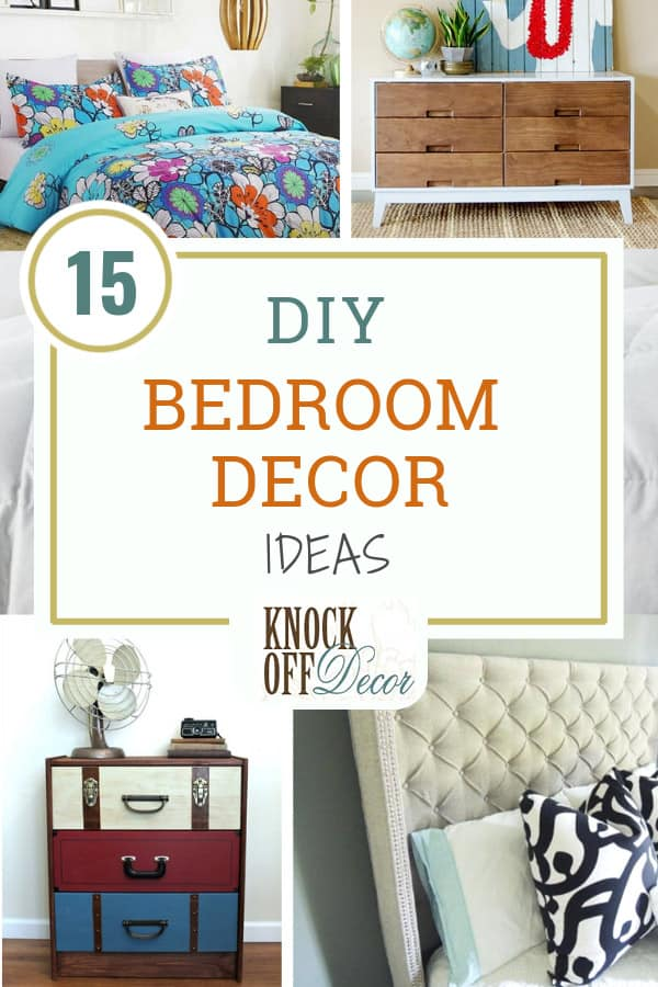15 DIY Projects to Upgrade Any Bedroom Decor - KnockOffDecor.com