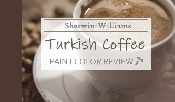 sw turkish coffee paint color review
